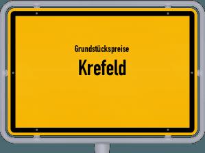 Die Grundstückspreise in Krefeld, Ortsschild von Krefeld