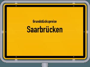 Die Grundstückspreise in Saarbrücken, Ortsschild von Saarbrücken