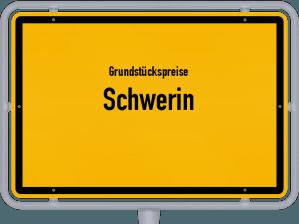 Die Grundstückspreise in Schwerin, Ortsschild von Schwerin