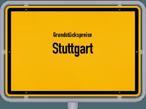 Die Grundstückspreise in Stuttgart, Ortsschild von Stuttgart